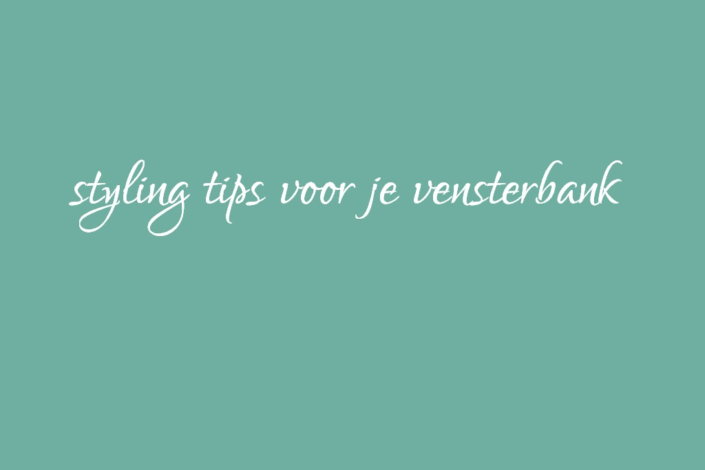 Vensterbank styling tips